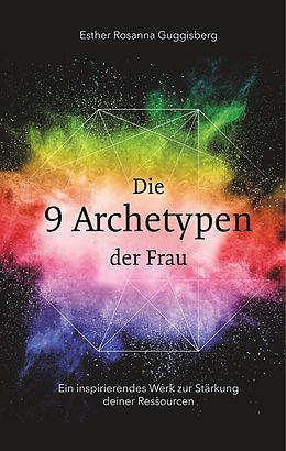E-Book (epub) Die 9 Archetypen der Frau von Esther Rosanna Guggisberg