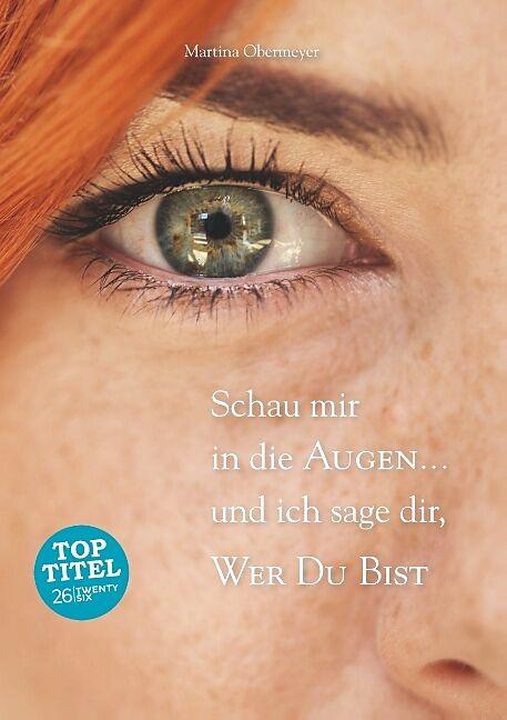 Schau mir in die Augen  und ich sage dir, wer Du bist - Martina Obermeyer - Buch kaufen | Ex