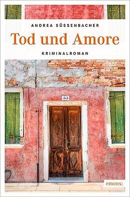 Kartonierter Einband Tod und Amore von Andrea Süssenbacher