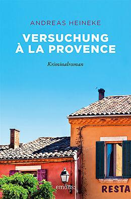 Kartonierter Einband Versuchung à la Provence von Andreas Heineke
