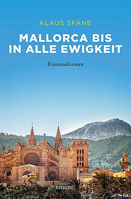 Kartonierter Einband Mallorca bis in alle Ewigkeit von Klaus Späne