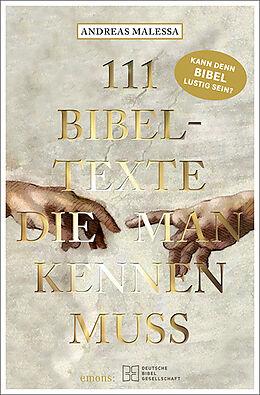 Kartonierter Einband 111 Bibeltexte, die man kennen muss von Andreas Malessa