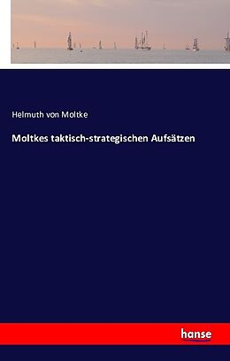 Moltkes taktisch-strategischen Aufsätzen