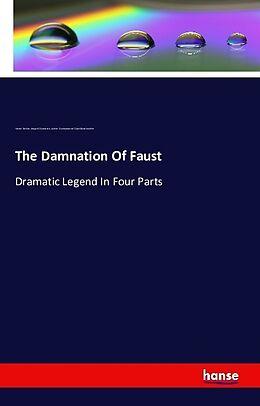 Kartonierter Einband The Damnation Of Faust von Hector Berlioz, Leopold Damrosch, Almire. Damnation de Faust Gandonnière