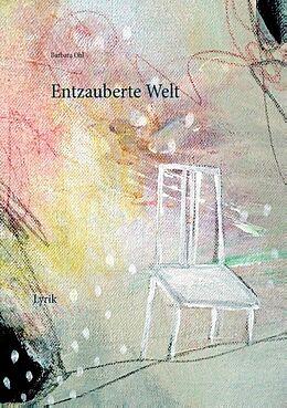 Kartonierter Einband Entzauberte Welt von Barbara Ohl