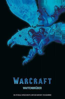 Kartonierter Einband Warcraft: Waffenbrüder von Chris Metzen, Paul Cornell, Mat Broome