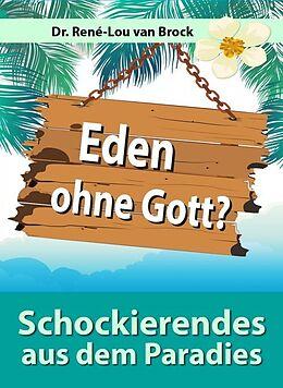 E-Book (epub) Eden ohne Gott? von Dr. René-Lou van Brock