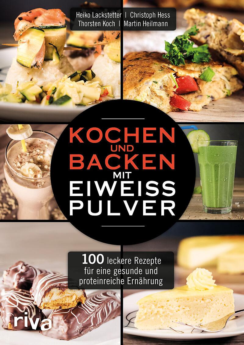 Kochen Und Backen App kochen und backen mit eiweißpulver heiko lackstetter christoph