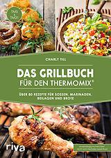 Das Grillbuch für den Thermomix?? [Versione tedesca]
