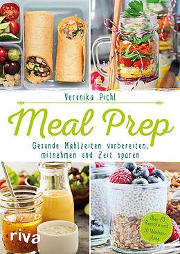 Meal Prep  Gesunde Mahlzeiten vorbereiten, mitnehmen und Zeit sparen