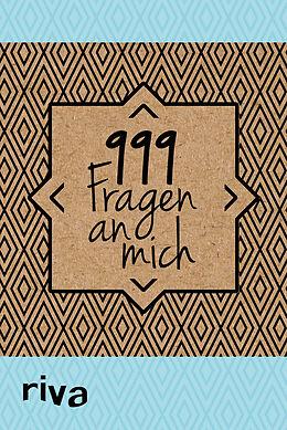 Kartonierter Einband 999 Fragen an mich von riva Verlag