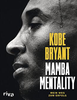 Fester Einband Mamba Mentality von Kobe Bryant, Andrew D. Bernstein, Phil Jackson