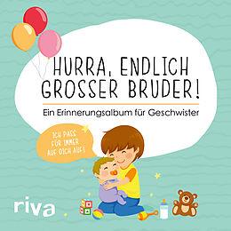 Fester Einband Hurra, endlich großer Bruder! von riva Verlag
