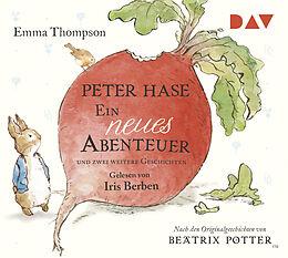 Audio CD (CD/SACD) Peter Hase - Ein neues Abenteuer und zwei weitere Geschichten von Emma Thompson