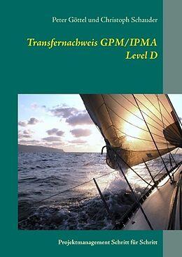 Kartonierter Einband Transfernachweis GPM/IPMA Level D von Peter Göttel, Christoph Schauder