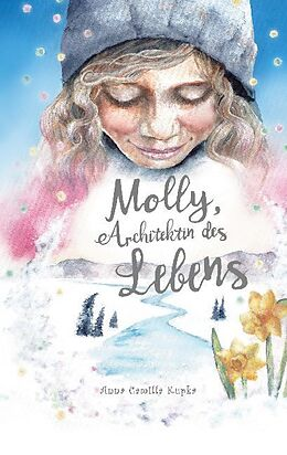 Kartonierter Einband Molly, Architektin des Lebens von Anna Kupka