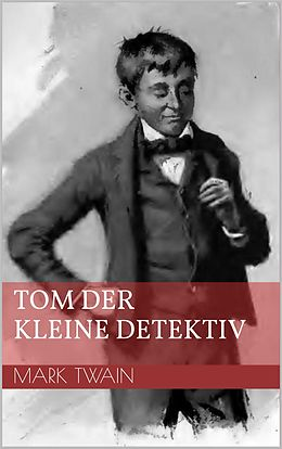 E-Book (epub) Tom der kleine Detektiv von Mark Twain
