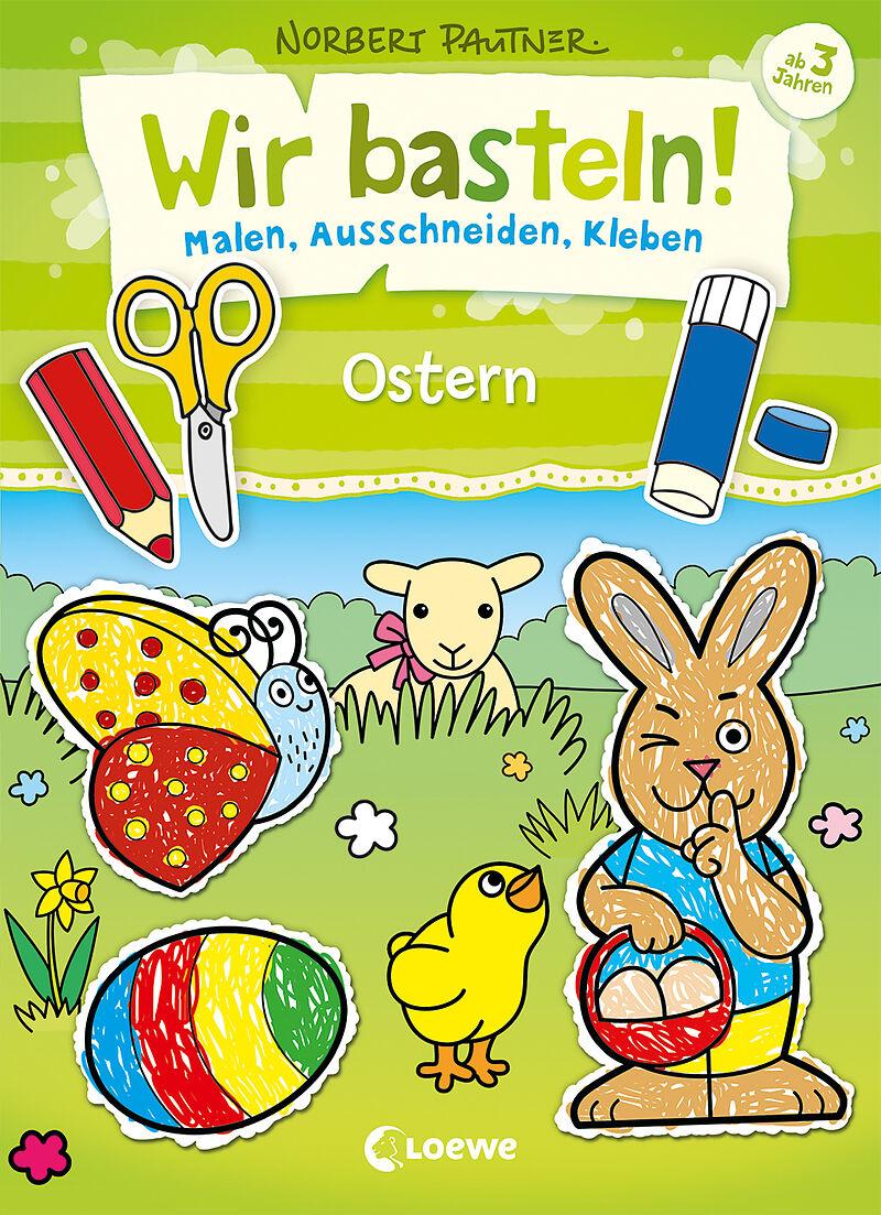 Wir Basteln Malen Ausschneiden Kleben Ostern Buch