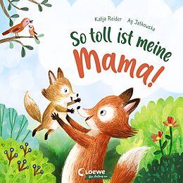 Pappband So toll ist meine Mama! von Katja Reider