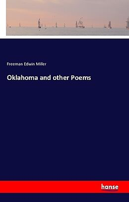Kartonierter Einband Oklahoma and other Poems von Freeman Edwin Miller