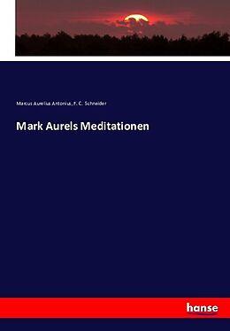 Kartonierter Einband Mark Aurels Meditationen von Marcus Aurelius Antonius, F. C. Schneider