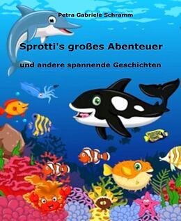 E-Book (epub) Sprotti's großes Abenteuer von Petra Gabriele Schramm