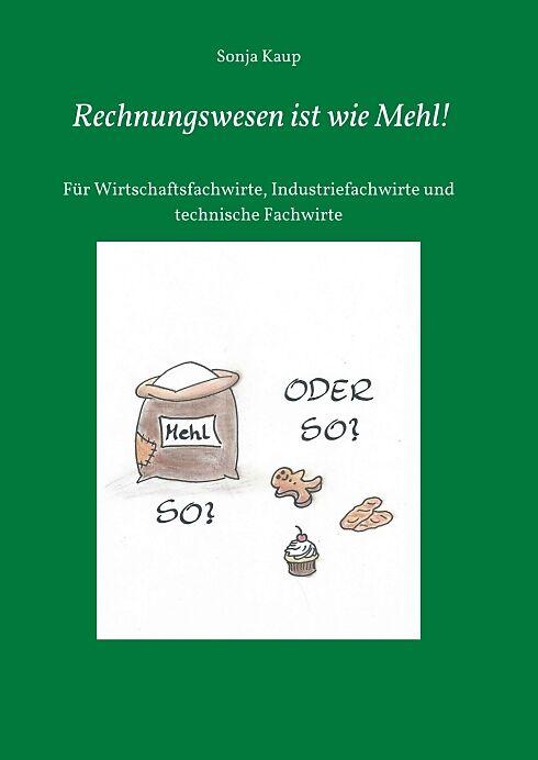 Rechnungswesen Ist Wie Mehl Sonja Kaup Buch Kaufen Exlibrisch