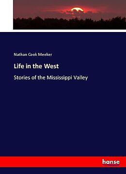 Kartonierter Einband Life in the West von Nathan Cook Meeker