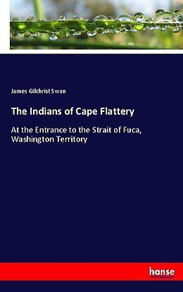 Kartonierter Einband The Indians of Cape Flattery von James Gilchrist Swan