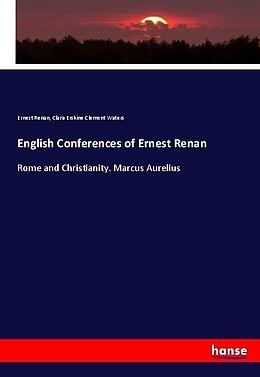 Kartonierter Einband English Conferences of Ernest Renan von Ernest Renan, Clara E. C. Waters