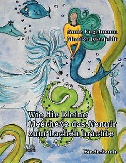 Kartonierter Einband Wie die kleine Meerhexe das Nennir zum Lachen brachte von Anne Engelmann