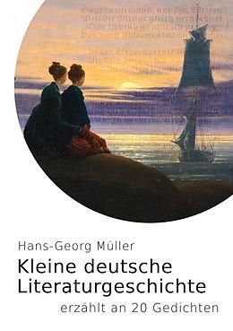 E-Book (epub) Kleine deutsche Literaturgeschichte von Hans-Georg Müller