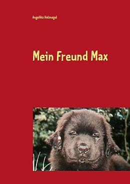 E-Book (epub) Mein Freund Max von Angelika Holznagel