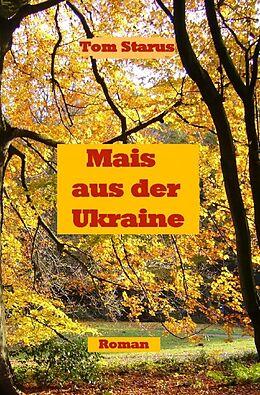 Kartonierter Einband Mais aus der Ukraine von Tom Starus