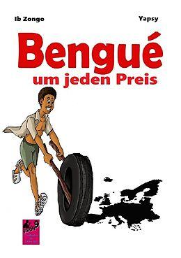 Kartonierter Einband Bengue um jeden Preis von Zongo Bourahima
