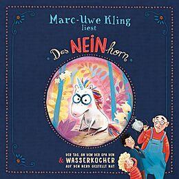 Audio CD (CD/SACD) Das NEINhorn, Der Tag, an dem der Opa den Wasserkocher auf den Herd gestellt hat von Marc-Uwe Kling