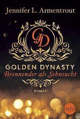 E-Book (epub) Golden Dynasty - Brennender als Sehnsucht von Jennifer L. Armentrout