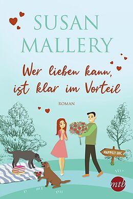 E-Book (epub) Wer lieben kann, ist klar im Vorteil von Susan Mallery