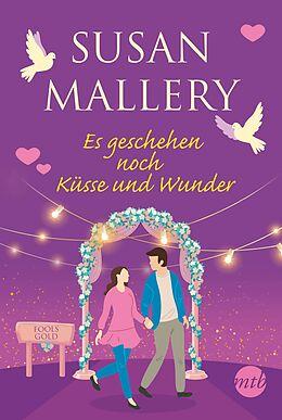 E-Book (epub) Es geschehen noch Küsse und Wunder von Susan Mallery