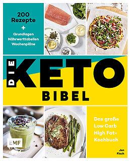 Fester Einband Die Keto-Bibel - Das große Low Carb High Fat-Kochbuch von Jen Fisch