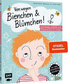 Fester Einband Von wegen Bienchen und Blümchen! Aufklärung, Gefühle und Körperwissen für Kinder ab 5 von Carsten Müller, Sarah Siegl