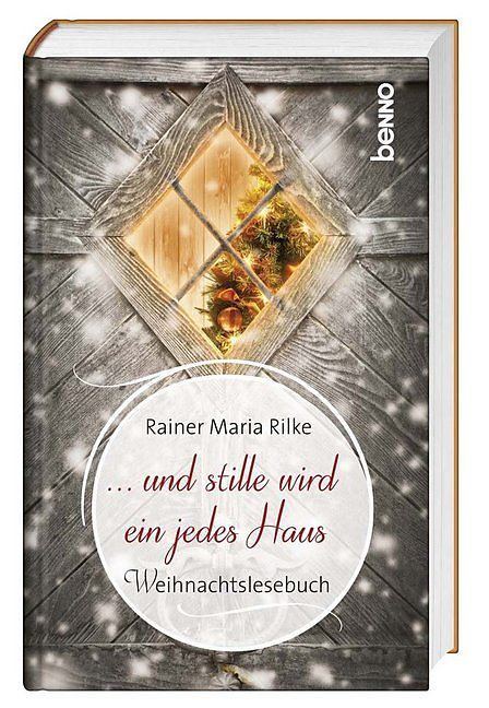 Rainer Maria Rilke Weihnachtsgedichte.Und Stille Wird Ein Jedes Haus
