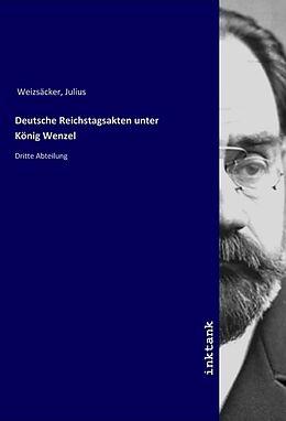 Kartonierter Einband Deutsche Reichstagsakten unter König Wenzel von Julius Weizsäcker