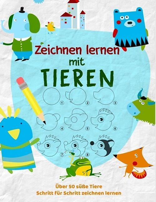 Tiere Zeichnen Lernen Das Kreative Malbuch Fur Kinder Um Zeichnen Zu Lernen Kinder Werkstatt Buch Kaufen Ex Libris