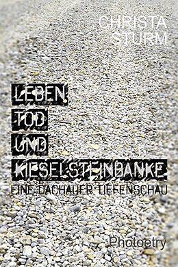 E-Book (epub) Leben, Tod und Kieselsteinbänke. von Christa Sturm