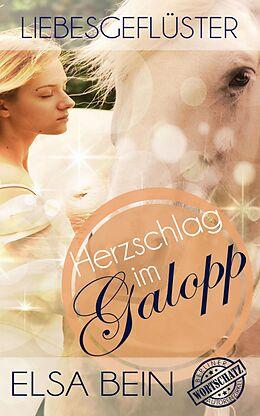 E-Book (epub) Liebesgeflüster - Herzschlag im Galopp von Elsa Bein, Valentina Day, Cora N. Lee