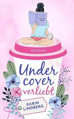 E-Book (epub) Undercover verliebt von Karin Lindberg