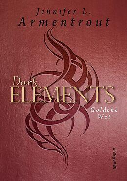 Fester Einband Dark Elements - Goldene Wut von Jennifer L. Armentrout