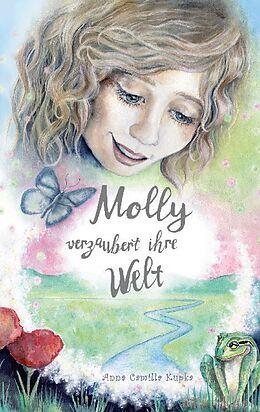 Kartonierter Einband Molly verzaubert ihre Welt von Anna Kupka
