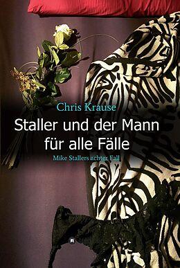 E-Book (epub) Staller und der Mann für alle Fälle von Chris Krause